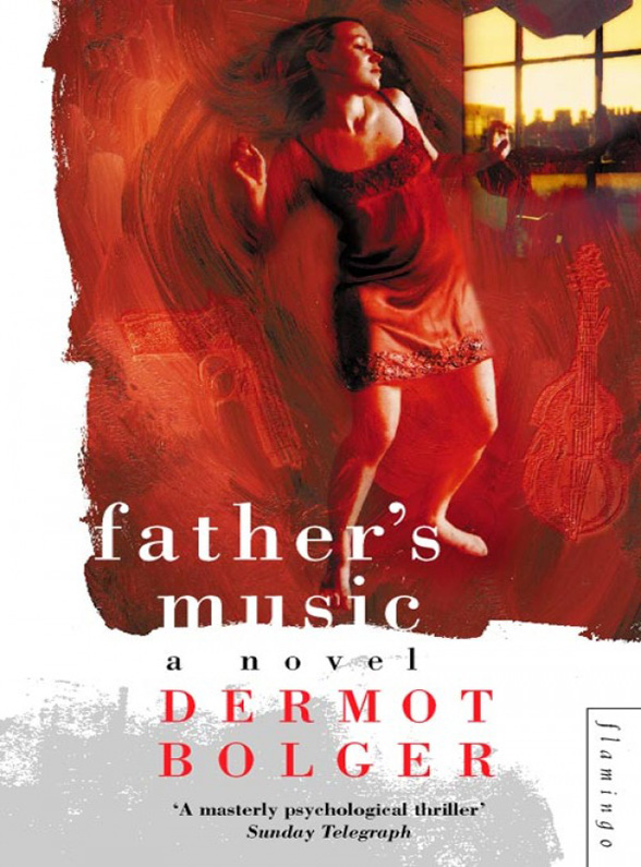 Dermot Bolger Father's Music
