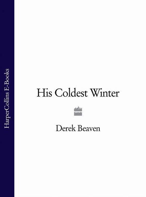 Derek Beaven His Coldest Winter the coldest mile