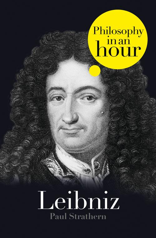 Paul Strathern Leibniz: Philosophy in an Hour paul strathern thomas aquinas philosophy in an hour