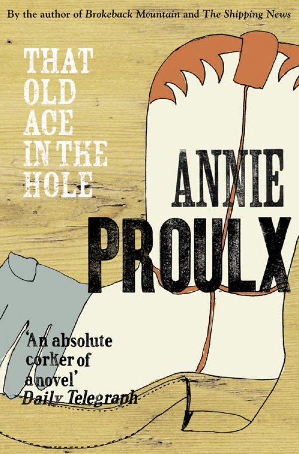Annie Proulx That Old Ace in the Hole proulx a the shipping news