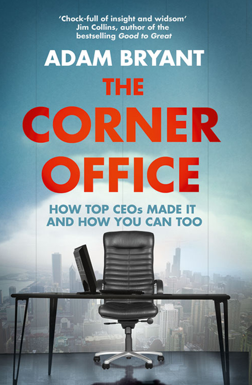 Обложка книги The Corner Office: How Top CEOs Made It and How You Can Too