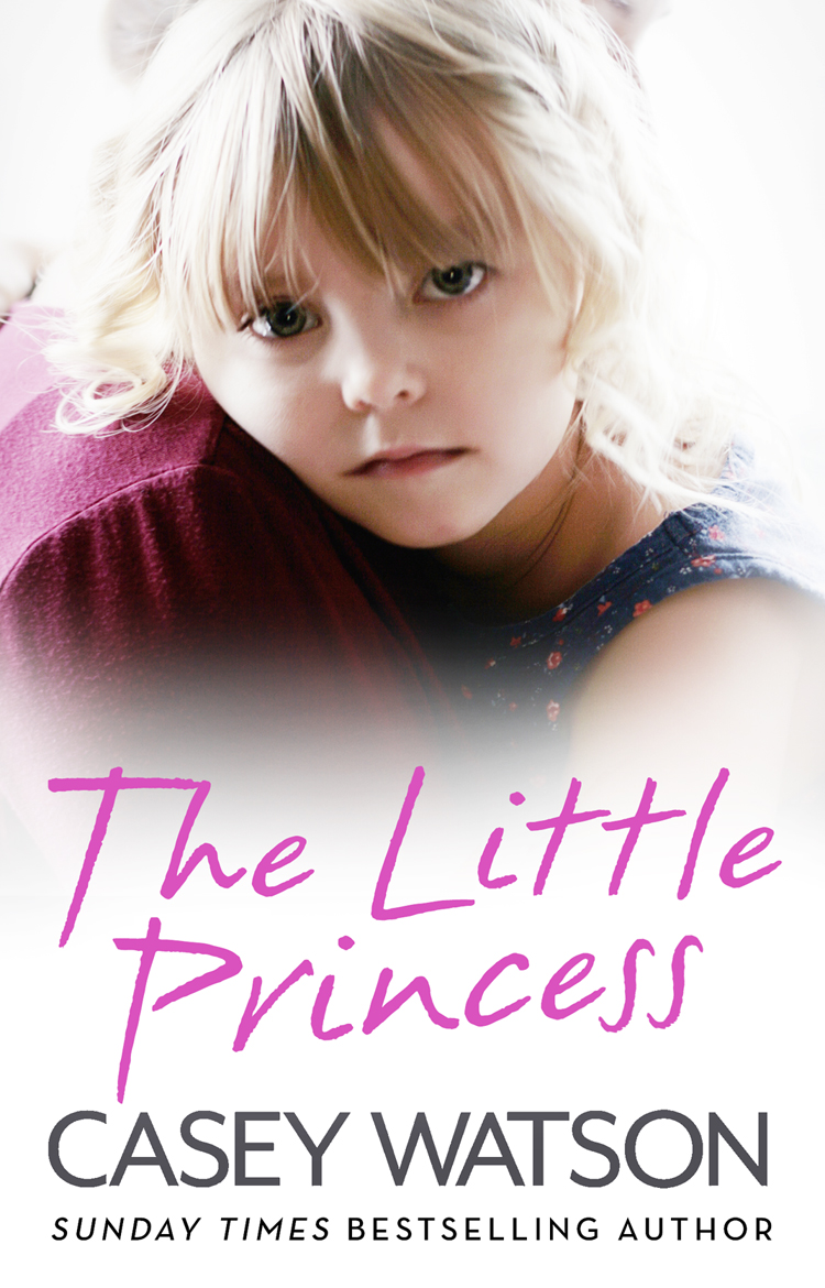 Casey Watson The Little Princess: The shocking true story of a little girl imprisoned in her own home a tiny little story zoo