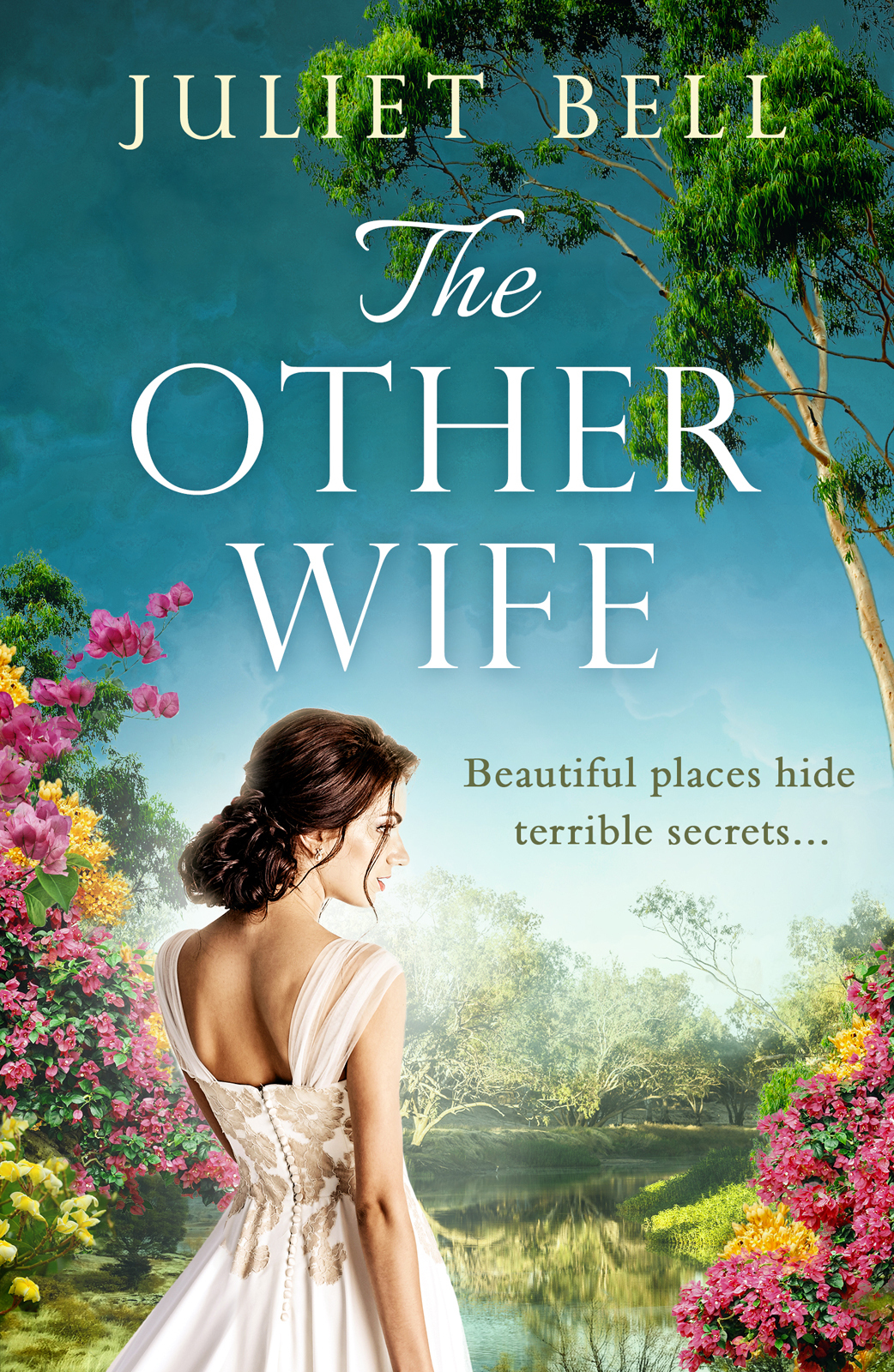 Juliet Bell The Other Wife: A sweeping historical romantic drama tinged with obsession and suspense