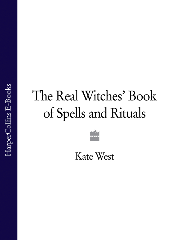 Kate West The Real Witches' Book of Spells and Rituals the witches