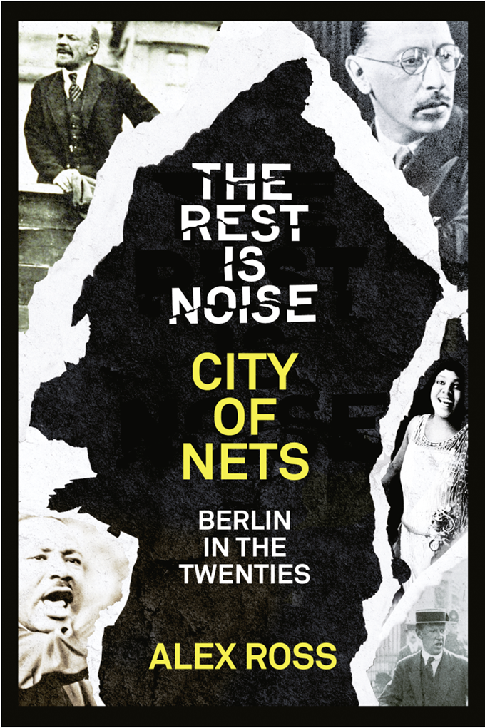 Alex Ross The Rest Is Noise Series: City of Nets: Berlin in the Twenties twenties girl page 5