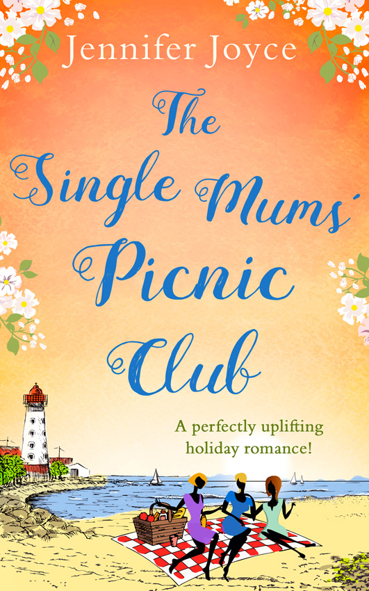 Jennifer Joyce The Single Mums' Picnic Club: A perfectly uplifting beach-read for 2018! jennifer joyce the little teashop of broken hearts