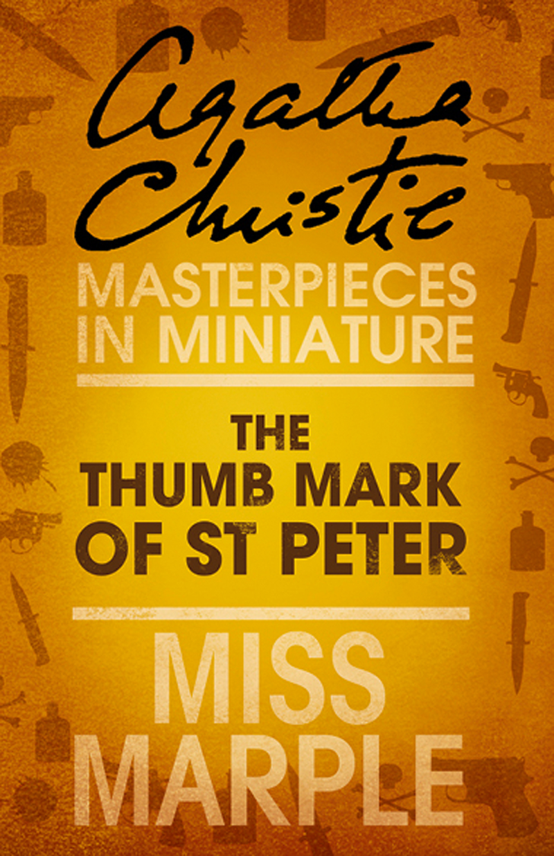 Агата Кристи The Thumb Mark of St Peter: A Miss Marple Short Story agatha christie the companion a miss marple short story