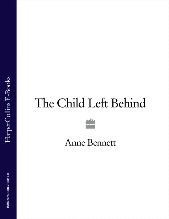 Anne Bennett The Child Left Behind anne bennett a strong hand to hold