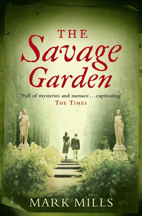 Mark Mills The Savage Garden jenni mills the buried circle