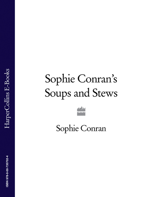 Sophie Conran Sophie Conran's Soups and Stews sophie and the sibyl