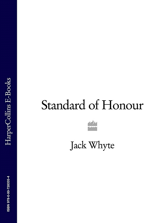 Jack Whyte Standard of Honour the book and the brotherhood