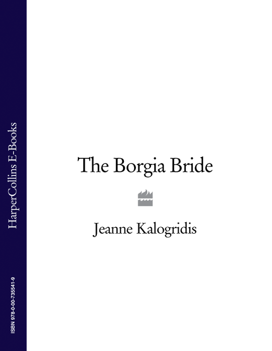 Jeanne Kalogridis The Borgia Bride цены