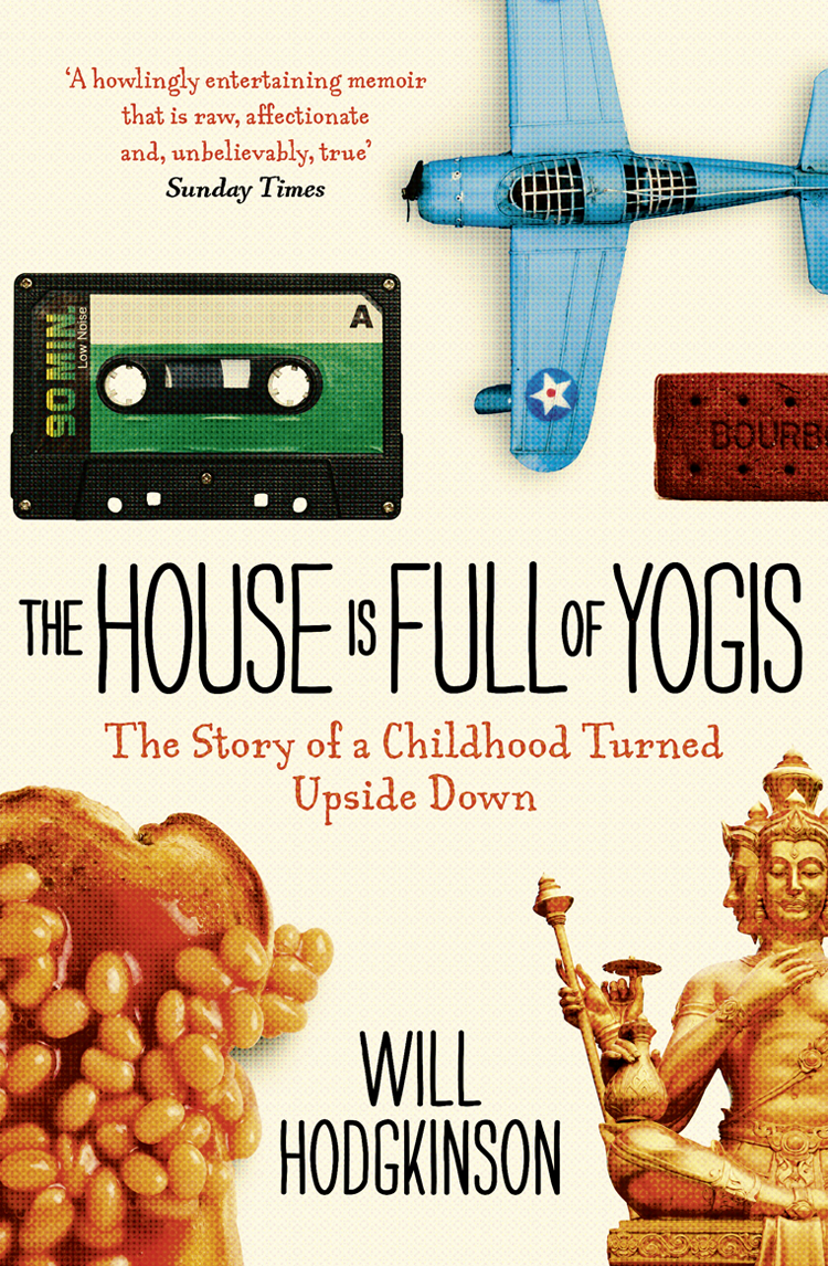 Will Hodgkinson The House is Full of Yogis full house