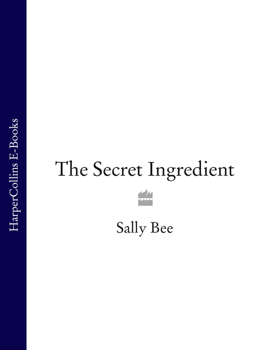 Sally Bee The Secret Ingredient: Delicious,easy recipes which might just save your life sally bee the secret ingredient family cookbook
