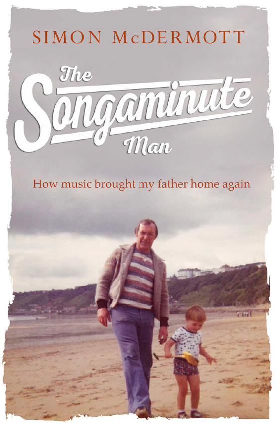 Simon McDermott The Songaminute Man: How music brought my father home again obama b dreams from my father