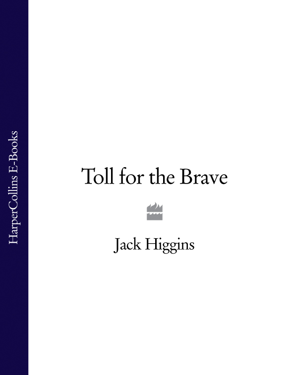 Jack Higgins Toll for the Brave