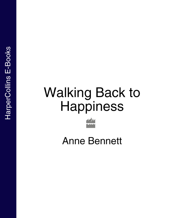Anne Bennett Walking Back to Happiness anne bennett a strong hand to hold