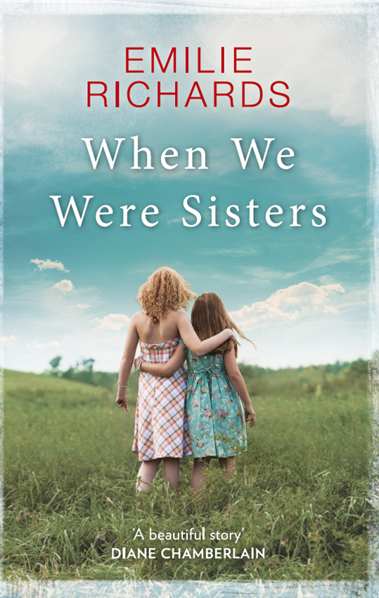 Emilie Richards When We Were Sisters: An unputdownable book club read about that bonds that can bind or break a family triceratops rookie read about dinosaurs