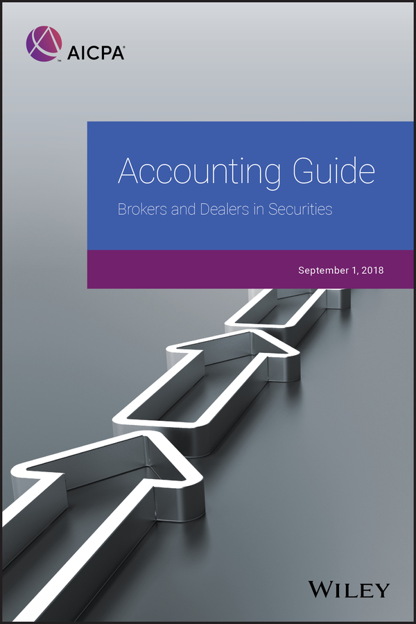 AICPA Accounting Guide. Brokers and Dealers in Securities 2018 aicpa audit and accounting guide investment companies