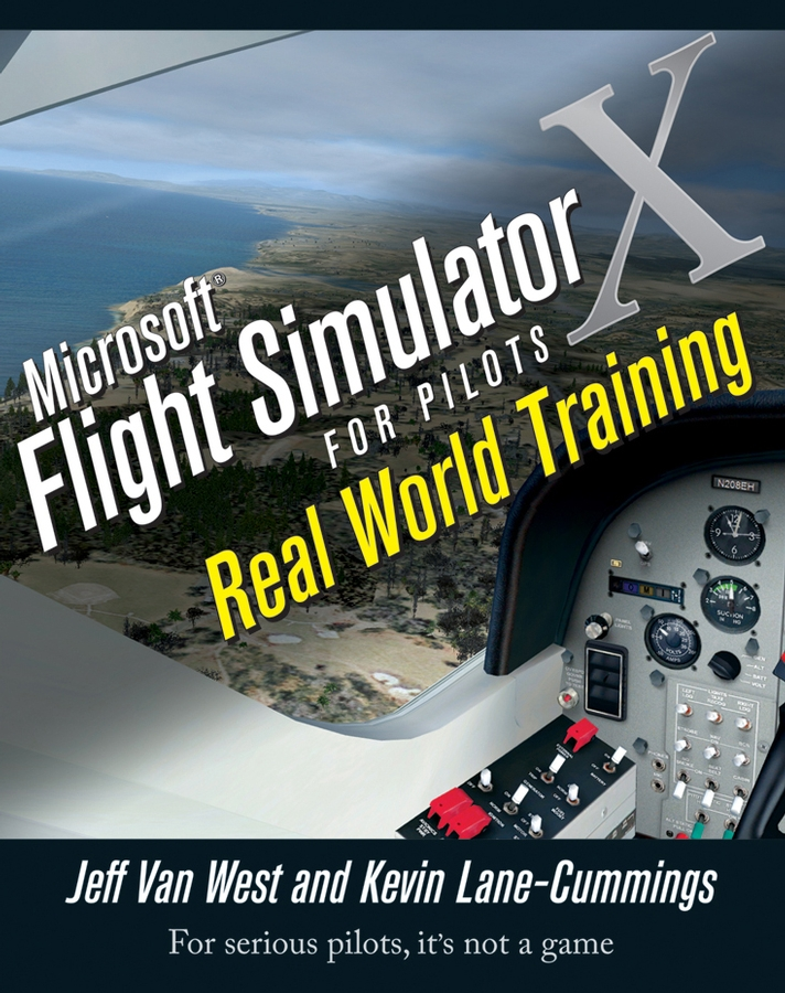 Kevin Lane-Cummings Microsoft Flight Simulator X For Pilots. Real World Training freddy the pilot