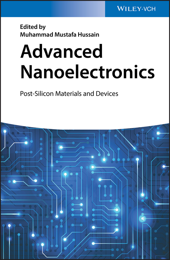 Muhammad Hussain Mustafa Advanced Nanoelectronics. Post-Silicon Materials and Devices