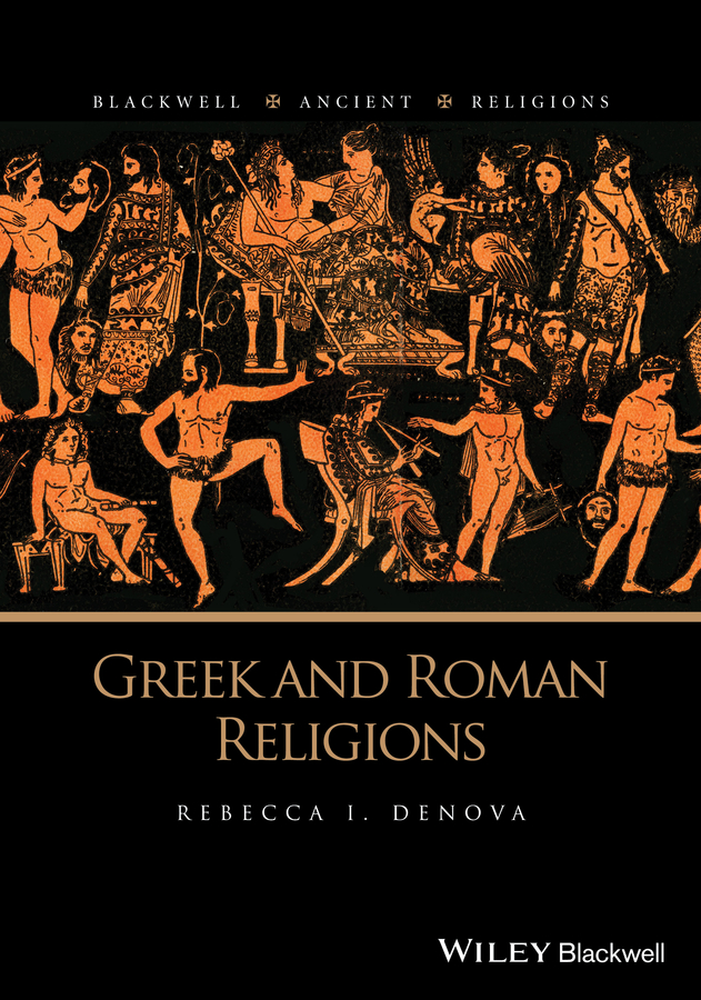 лучшая цена Rebecca Denova I. Greek and Roman Religions