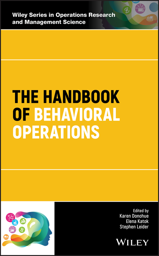 Karen Donohue The Handbook of Behavioral Operations