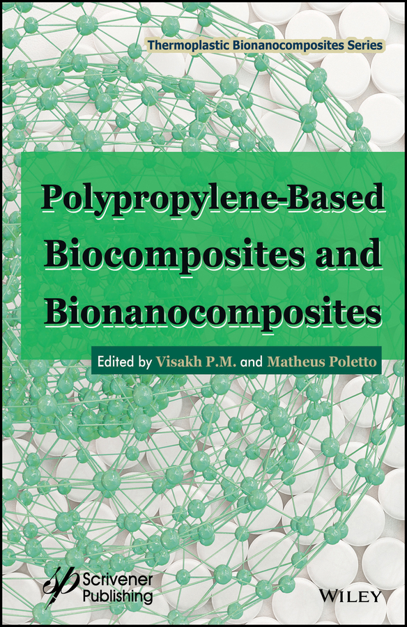 Matheus Poletto Polypropylene-Based Biocomposites and Bionanocomposites polypropylene yarn