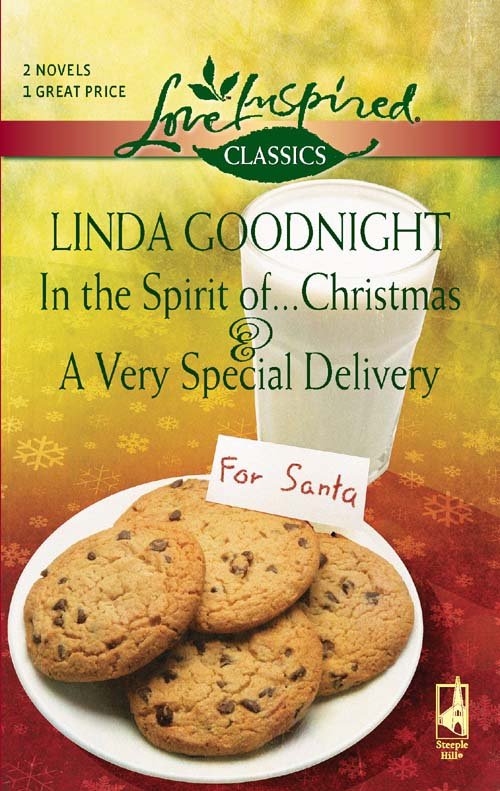 Linda Goodnight In the Spirit of...Christmas and A Very Special Delivery: In the Spirit of...Christmas / A Very Special Delivery a christmas carol and other christmas writings