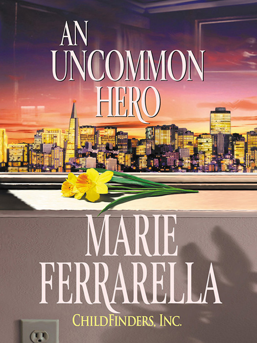 Marie Ferrarella Childfinders, Inc.: An Uncommon Hero marie ferrarella cavanaugh judgement