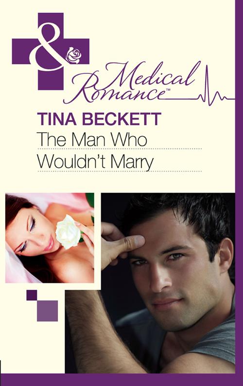Tina Beckett The Man Who Wouldn't Marry tina beckett the doctors baby miracle