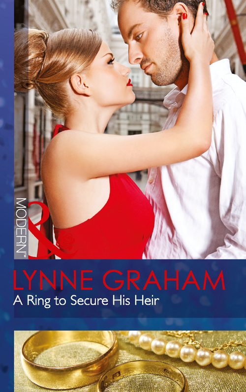 LYNNE GRAHAM A Ring to Secure His Heir lynne graham a ring to secure his heir