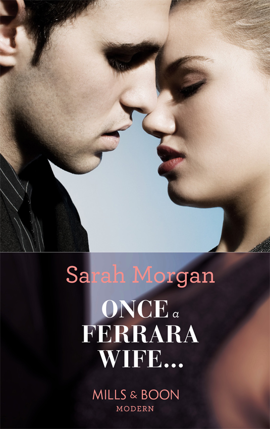 Sarah Morgan Once a Ferrara Wife... sarah morgan more than she bargained for the prince s waitress wife powerful greek unworldly wife