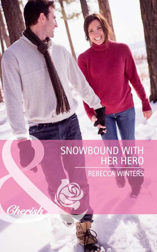 Rebecca Winters Snowbound with Her Hero rebecca winters snowbound with her hero