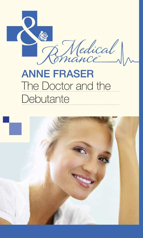 Anne Fraser The Doctor and the Debutante kathleen tessaro the debutante