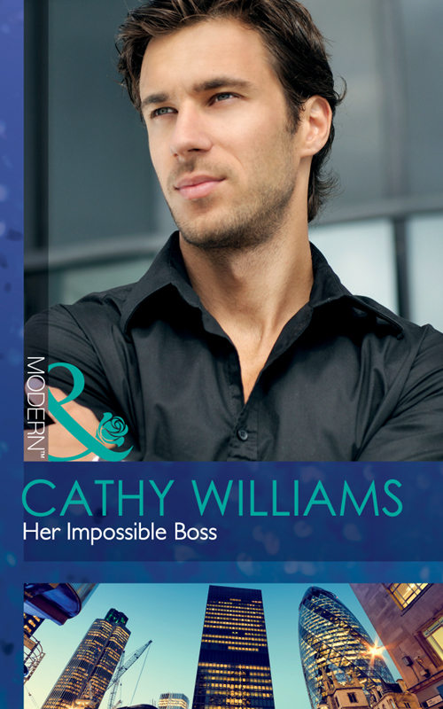CATHY WILLIAMS Her Impossible Boss cathy williams hired for the boss s bedroom