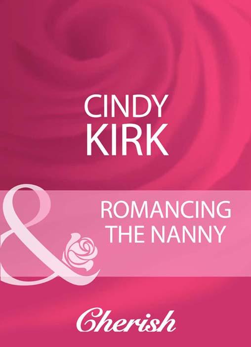 Cindy Kirk Romancing The Nanny