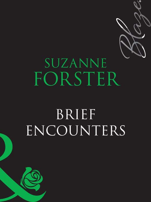 Suzanne Forster Brief Encounters suzanne forster brief encounters