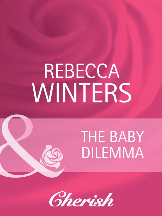 Rebecca Winters The Baby Dilemma