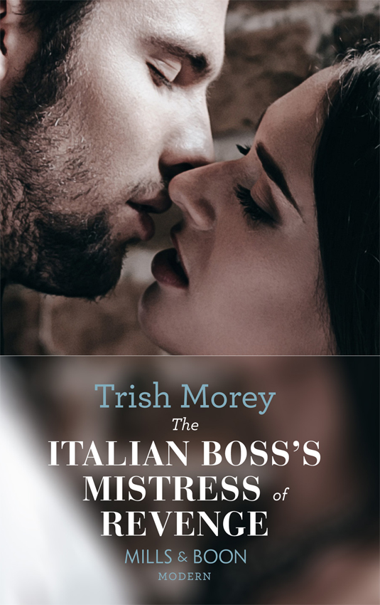 Trish Morey The Italian Boss's Mistress of Revenge catherine george the mistress of his manor