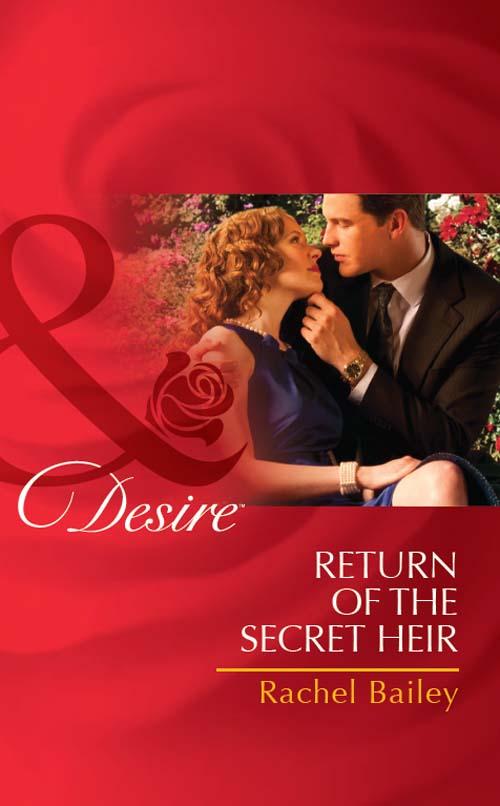 Rachel Bailey Return of the Secret Heir nina milne claiming his secret royal heir