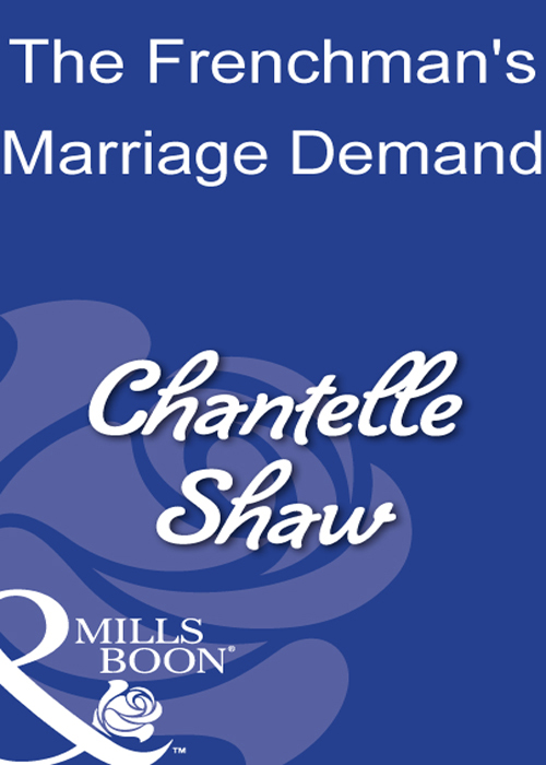 Chantelle Shaw The Frenchman's Marriage Demand demand for money in nigeria