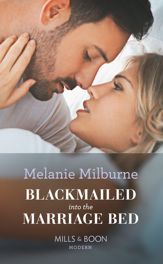 MELANIE MILBURNE Blackmailed Into The Marriage Bed melanie milburne his mistress for a week