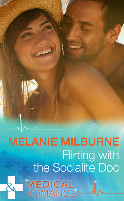MELANIE MILBURNE Flirting with the Socialite Doc melanie milburne his mistress for a week