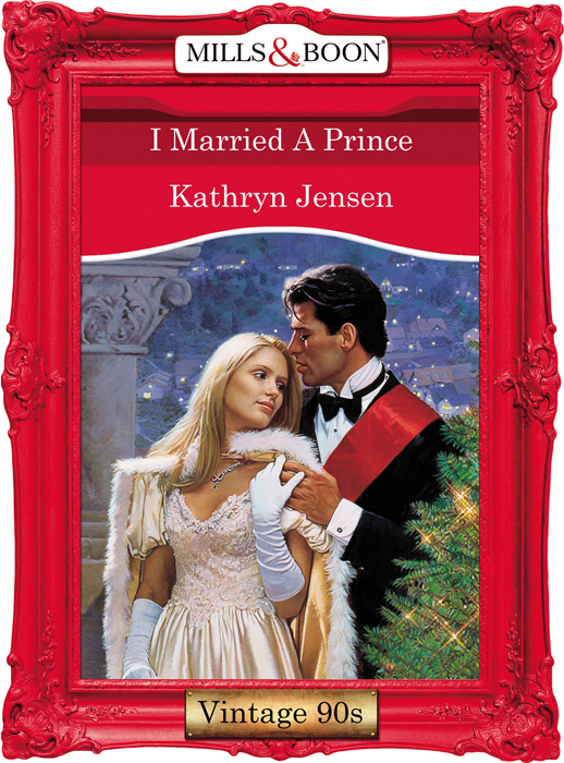 Kathryn Jensen I Married A Prince sally carleen the prince s heir