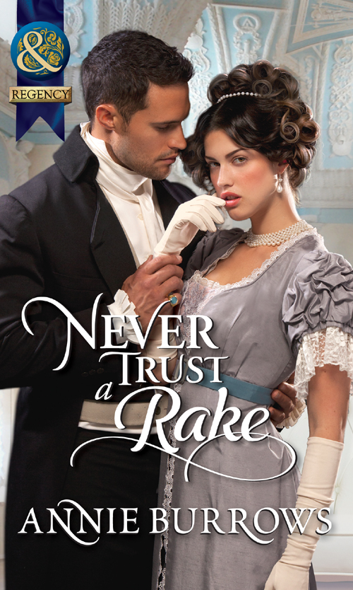 ANNIE BURROWS Never Trust a Rake annie burrows courtship in the regency ballroom his cinderella bride devilish lord mysterious miss