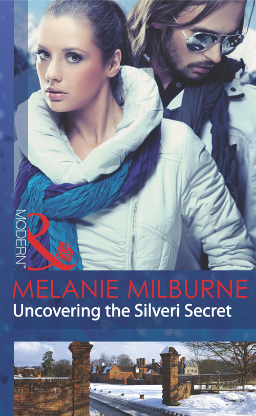 MELANIE MILBURNE Uncovering the Silveri Secret