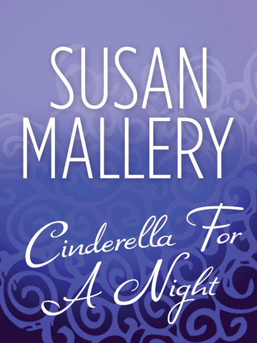 Susan Mallery Cinderella For A Night cinderella cinderella night songs