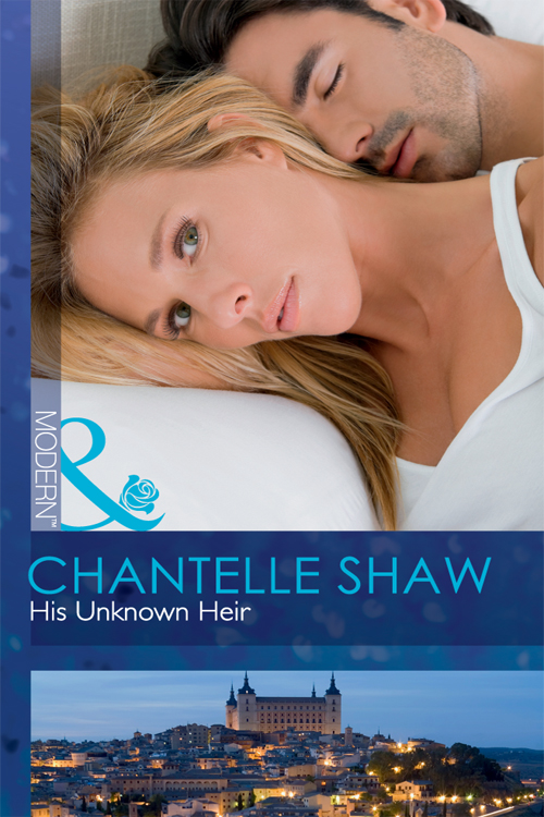 Chantelle Shaw His Unknown Heir