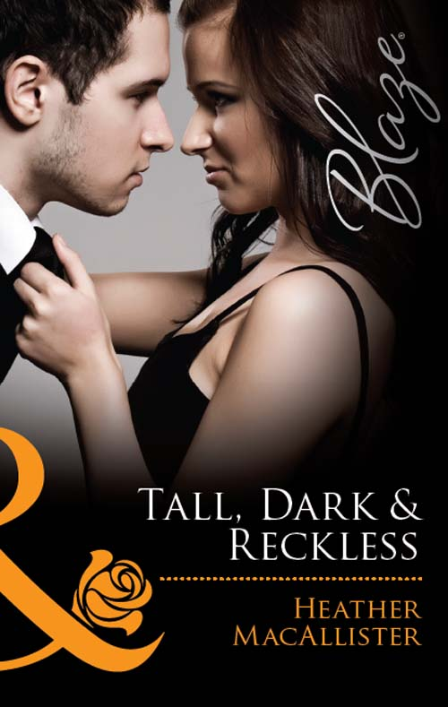 HEATHER MACALLISTER Tall, Dark & Reckless